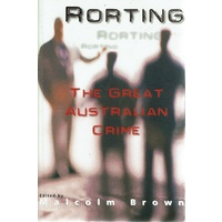 Rorting. The Great Australian Crime