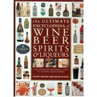 The Ultimate Encyclopedia Of Wine Beer Spirits & Liqueurs