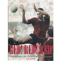 Red! Red! Red!. The Story Of Queensland Rugby