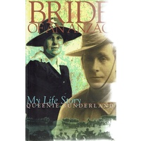 Bride Of An Anzac. My Life Story
