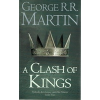 A Clash Of Kings. Book Two Of A Song Of Ice And Fire