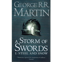 A Storm Of Swords, 1. Steel And Snow. The Third Book, Part One Of A Song Of Ice And Fire