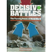 Decisive Battles. The Turning Points Of World War II