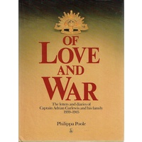Of Love And War. The Letters And Diaries Of Captain Adrian Curlewis And His Family 1939-1945