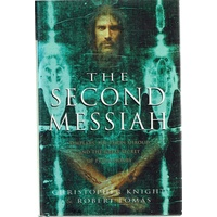 The Second Messiah. Templars, The Turin Shroud And The Great Secret Of Freemasonary