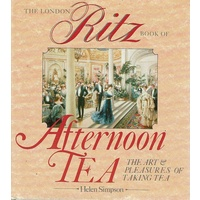 The London Ritz Book Of Afternoon Tea