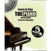 Learn To Play The Piano And Keyboard. A Step By Step Guide