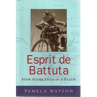 Esprit De Battuta. Alone Across Africa On A Bicycle