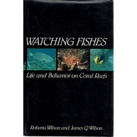 Watching Fishes. Life And Behaviour On Coral Reefs