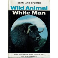 Wild Animal White Man. Some Wildlife In Europe, Soviet Russia And North America
