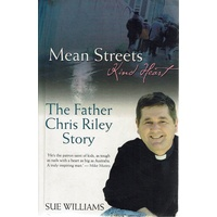 Mean Streets. Kind Heart. The Father Chris Riley Story