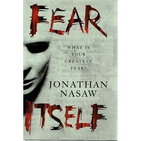 Fear Itself.  What Is Your Greatest Fear