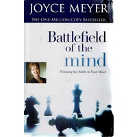 Battlefield Of The Mind. Winning The Battle In Your Mind