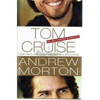 Tom Cruise. An Unauthorized Biography