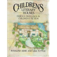 Children's Literary Houses. Famous Dwellings In Children's Fiction