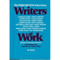 Writers At Work. The Paris Review Interviews. Fifth Series