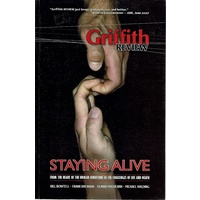 Griffith Review 17 - Spring 2007. Staying Alive
