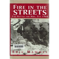 Fire In The Streets. The Battle For Hue, Tet 1968