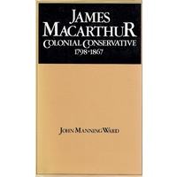 James Macarthur Colonial Conservative 1798 - 1867