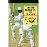 Tangled up in White. Peter Roebuck on Cricket