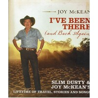 I've Been There (And Back Again) Slim Dusty & Joy McKean's Lifetime Of Travel, Stories And Songs