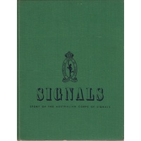 Signals. Story Of The Australian Corps Of Signals
