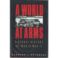 A World At Arms. A Global History Of World War II