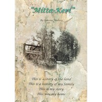 Mitta-Keri. This Is A Story Of The Land This Is A History Of My Family This Is My Story This Was My Home