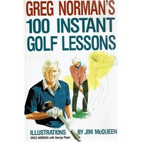 Greg Norman's 100 Instant Golf Lessons