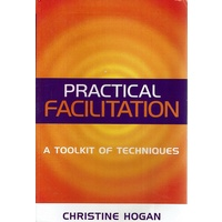 Practical Facilitation. A Toolkit of Techniques