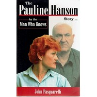The Pauline Hanson Story By The Man Who Knows