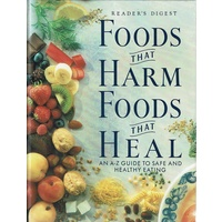 Foods That Harm Foods That Heal. An A-Z Guide To Safe And Healthy Eating