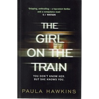 The Girl On The Train. You Don't Know Her, But She Knows You