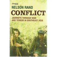 Conflict. Journeys Through War And Terror In Southeast Asia