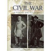 The Civil War. A Visual Encyclopedia