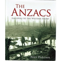 The ANZACS. Gallipoli To The Western Front