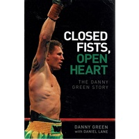 Closed Fists, Open Heart. The Danny Green Story