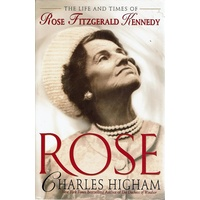 The Life And Times Of Rose Fitzgerald Kennedy. Rose
