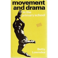Movement And Drama In The Primary School