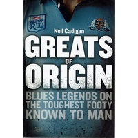 Greats Of Origins. Blues Legends On The Toughest Footy Known To Man. Maroons Legends On The Toughest Footy Known To Man