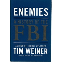 Enemies. A History Of The FBI