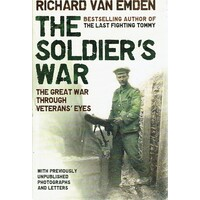 The Soldier's War. The Great War Through Veteran's Eyes