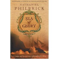 Sea Of Glory. The Epic South Seas Expedition 1838-42