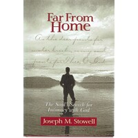 Far From Home. The Soul's Search For Intimacy With God