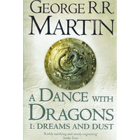 A Dance With Dragons, Book Five Of A Song Of Ice And Fire. Part One. Dreams And Dust