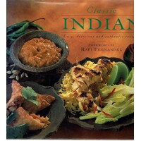 Classic Indian. Easy, Delicious And Authentic Recipes