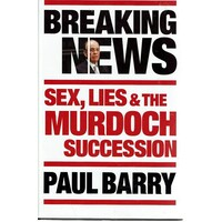 Breaking News. Sex, Lies & The Murdoch Succession