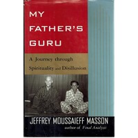 My Father's Guru. A Journey Through Spirituality And Disillusion