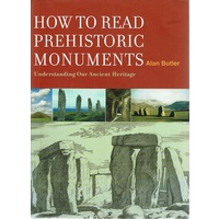 How To Read Prehistoric Monuments. Understanding Our Ancient Heritage