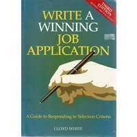 Write A Winning Job Application. A Guide To Responding To Selection Criteria
